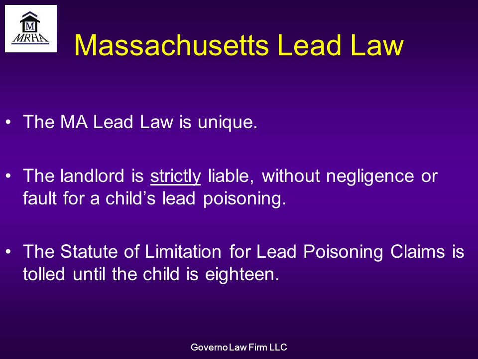Governo Law Firm LLC Massachusetts Lead Law The MA Lead Law is unique.