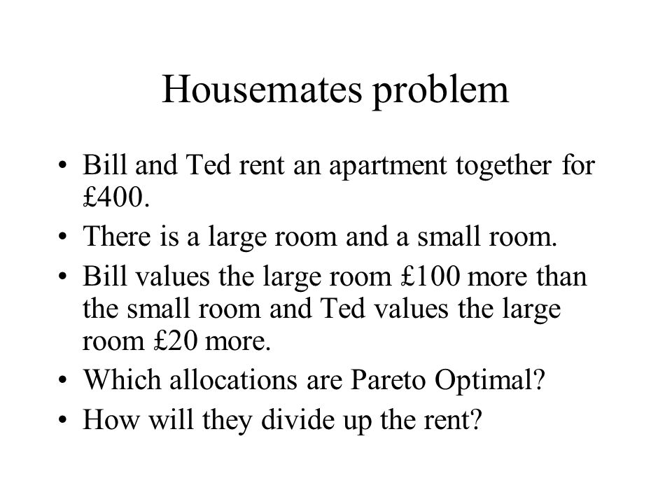 Housemates problem Bill and Ted rent an apartment together for £400.