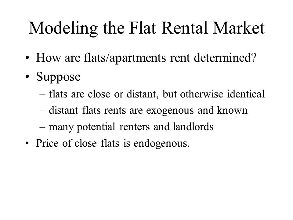 Modeling the Flat Rental Market How are flats/apartments rent determined.