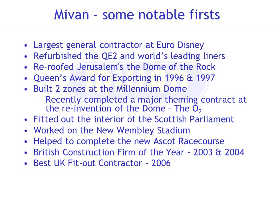 Its that Mouse again… Won contract as the largest general contractor on Euro Disney in 1991 Merged construction and interiors skills to develop specialist theming expertise Targeted other theme operators and won US Disney, Warner Brothers and Islands of Adventure