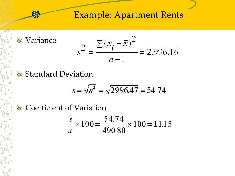 Example: Apartment Rents Variance Standard Deviation Coefficient of Variation