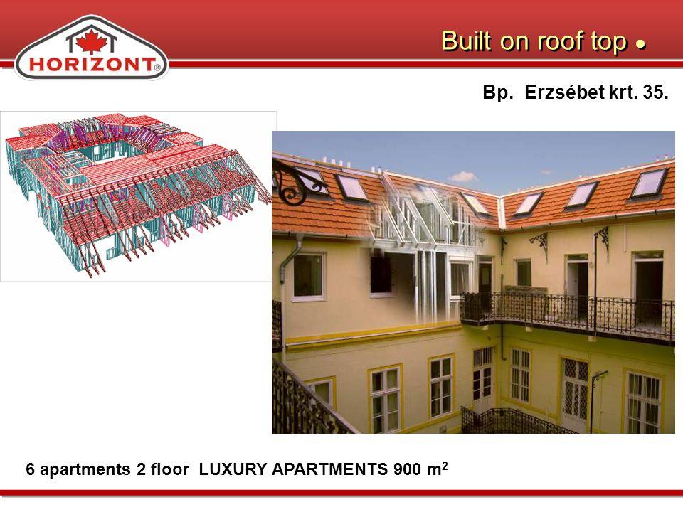 Built on roof top Bp. Erzsébet krt. 35. 6 apartments 2 floor LUXURY APARTMENTS 900 m 2