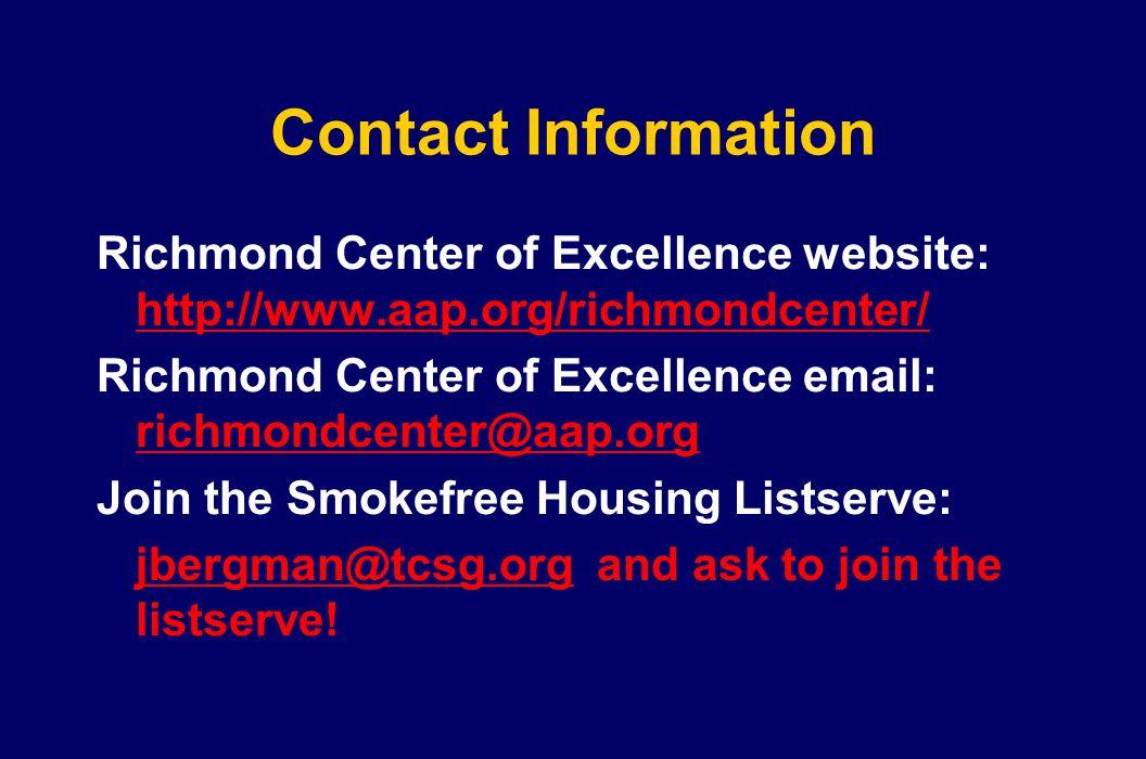 Contact Information Richmond Center of Excellence website: http://www.aap.org/richmondcenter/ http://www.aap.org/richmondcenter/ Richmond Center of Ex