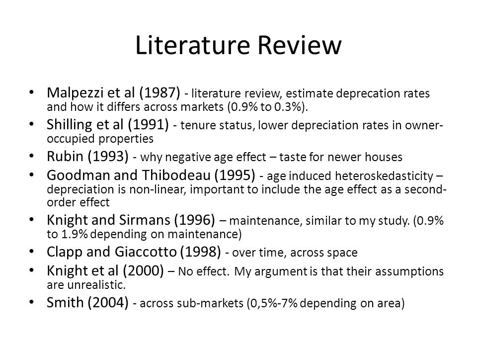 Literature Review Malpezzi et al (1987) - literature review, estimate deprecation rates and how it differs across markets (0.9% to 0.3%).
