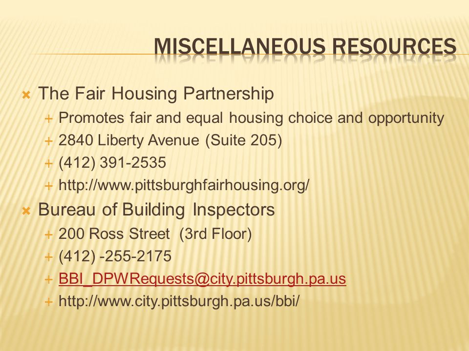The Fair Housing Partnership Promotes fair and equal housing choice and opportunity 2840 Liberty Avenue (Suite 205) (412) 391-2535 http://www.pittsbur