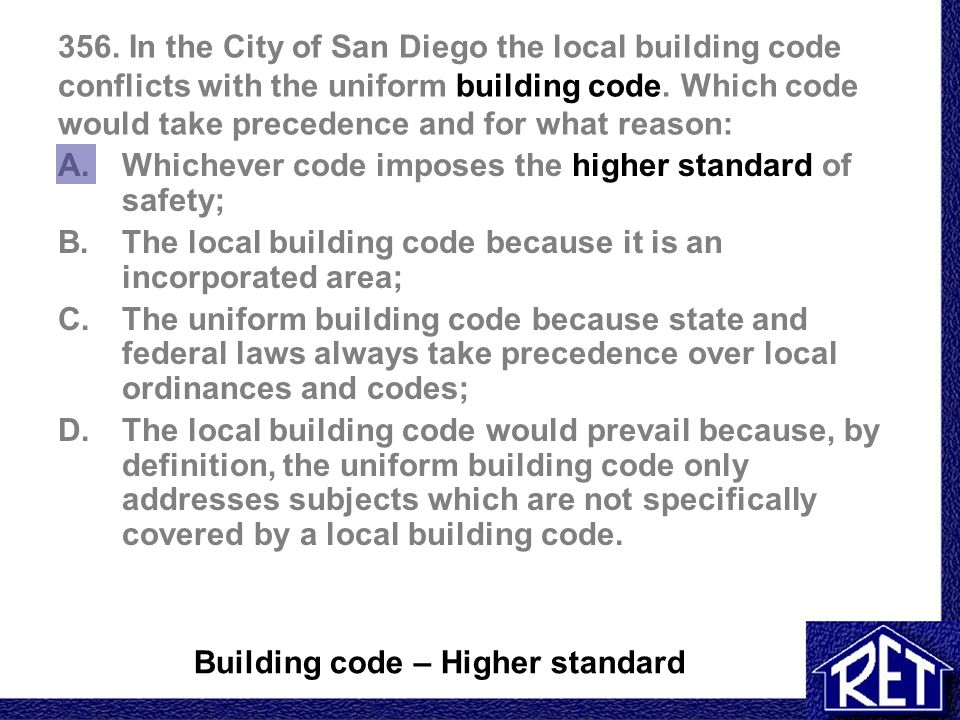 356.In the City of San Diego the local building code conflicts with the uniform building code.