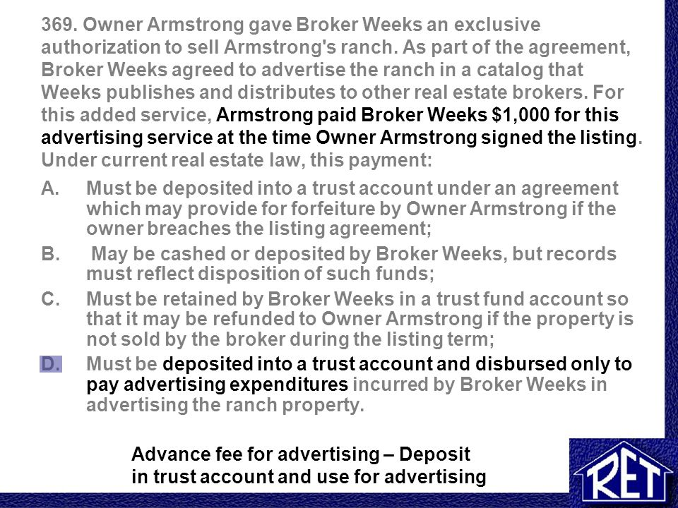 369.Owner Armstrong gave Broker Weeks an exclusive authorization to sell Armstrong s ranch.