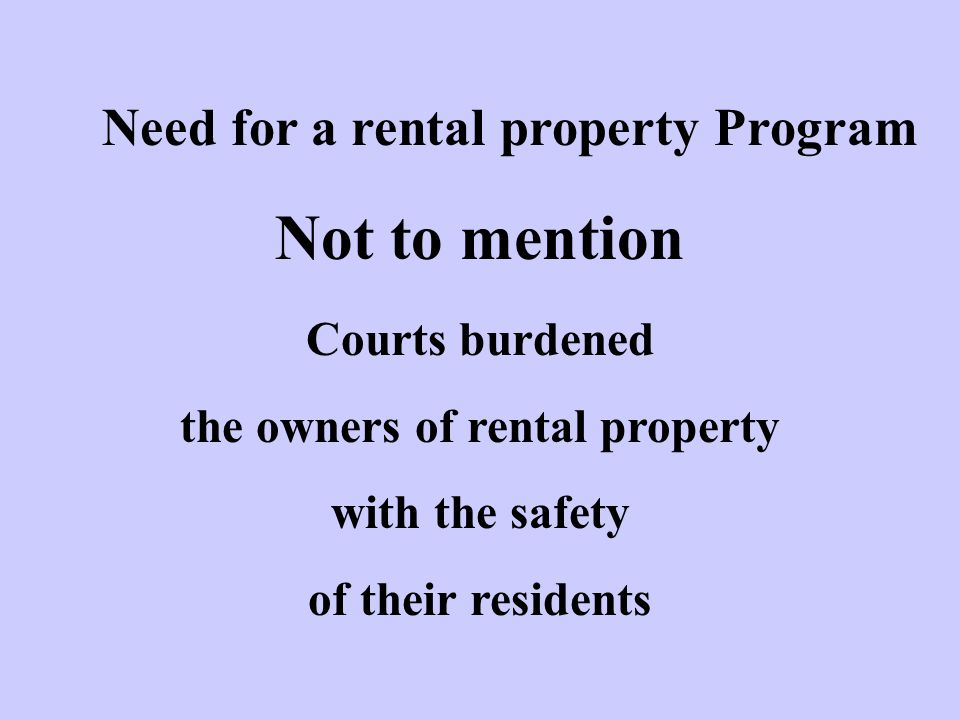 Need for a rental property Program Not to mention Courts burdened the owners of rental property with the safety of their residents