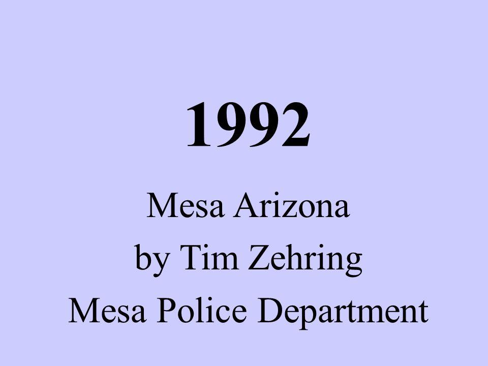 Crime Free Programs 1992 Mesa, Arizona *MULTI-HOUSING *CONDOMINIUMS/H.O.A.s *MINI-STORAGE *MOBILE/RVs HOUSING *LIFE STYLES *HOTEL/MOTEL *RENTAL PROPERTY *BUSINESS