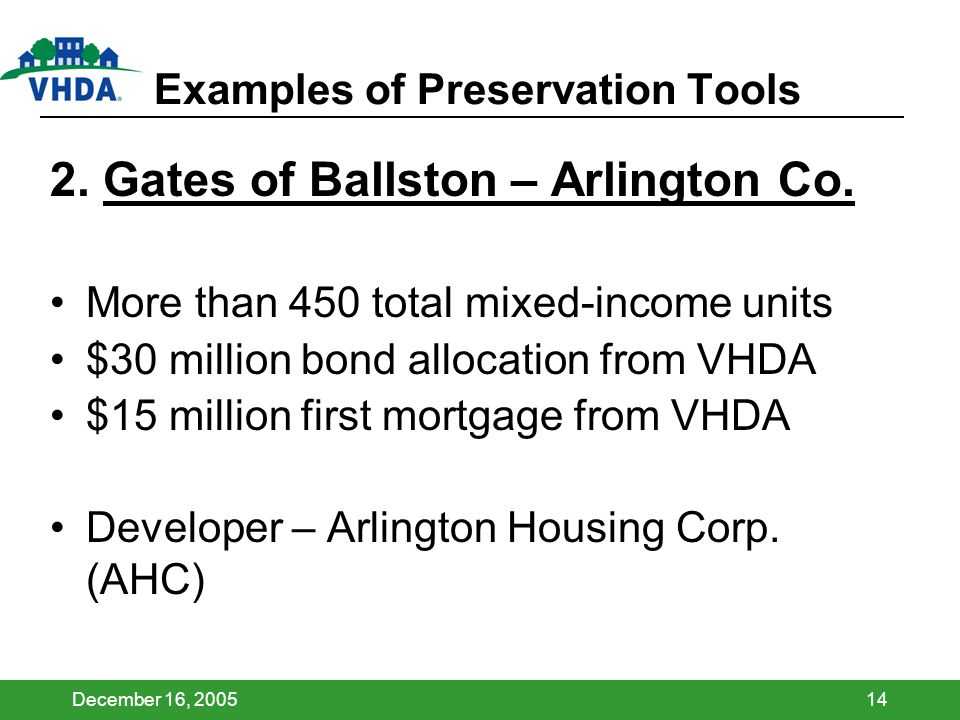 December 16, 200514 Examples of Preservation Tools 2. Gates of Ballston – Arlington Co. More than 450 total mixed-income units $30 million bond alloca