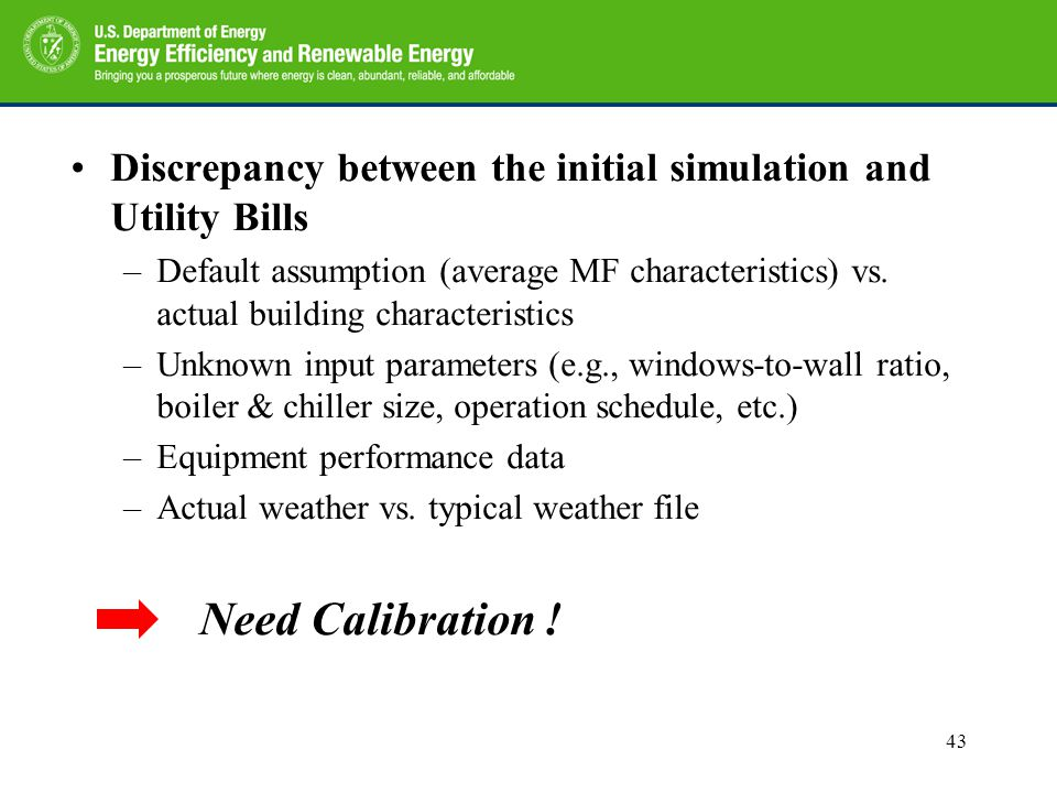 Discrepancy between the initial simulation and Utility Bills –Default assumption (average MF characteristics) vs. actual building characteristics –Unk