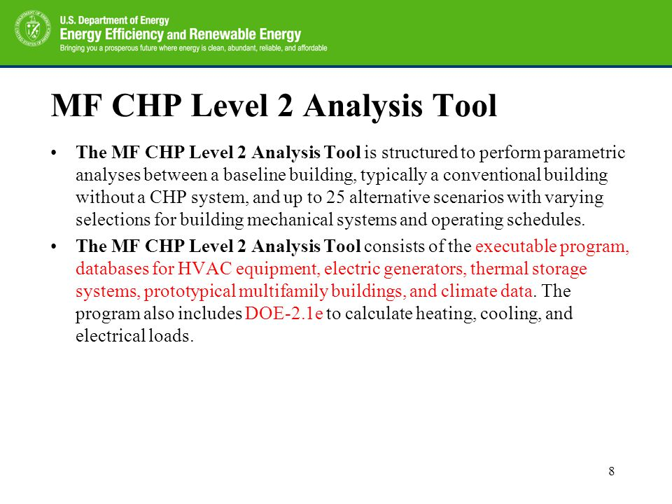 MF CHP Level 2 Analysis Tool The MF CHP Level 2 Analysis Tool is structured to perform parametric analyses between a baseline building, typically a co