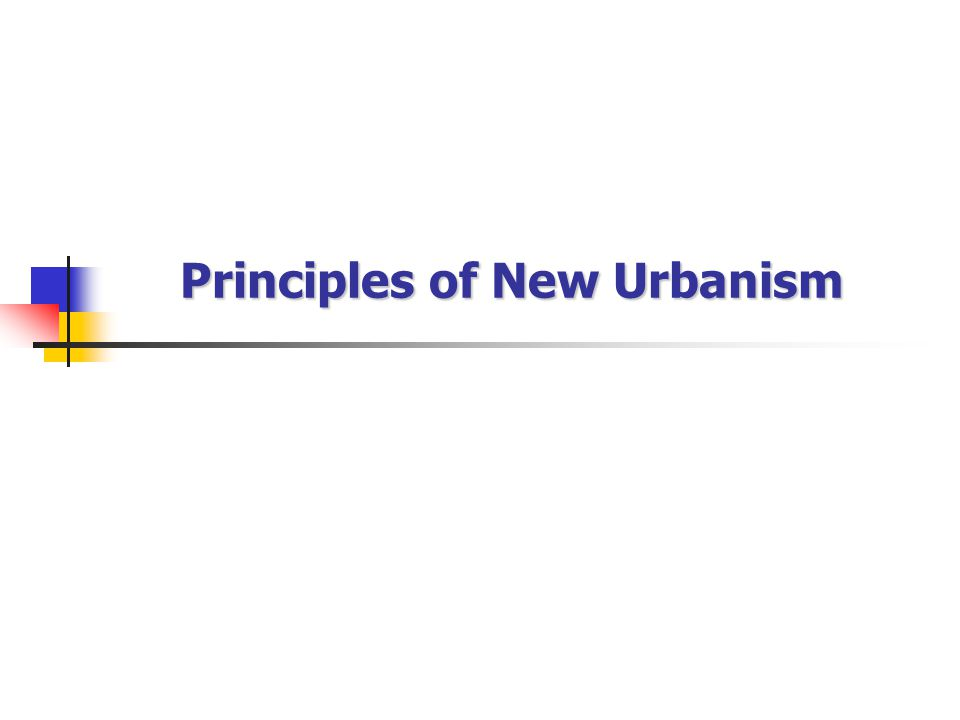 Principles of New Urbanism