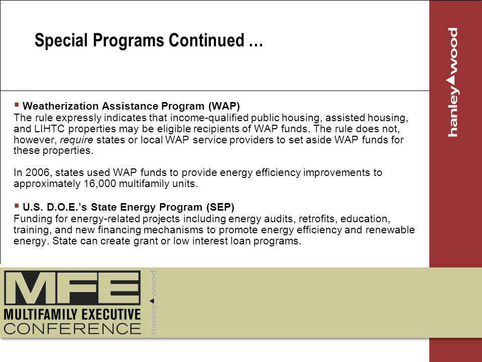 Weatherization Assistance Program (WAP) The rule expressly indicates that income-qualified public housing, assisted housing, and LIHTC properties may be eligible recipients of WAP funds.