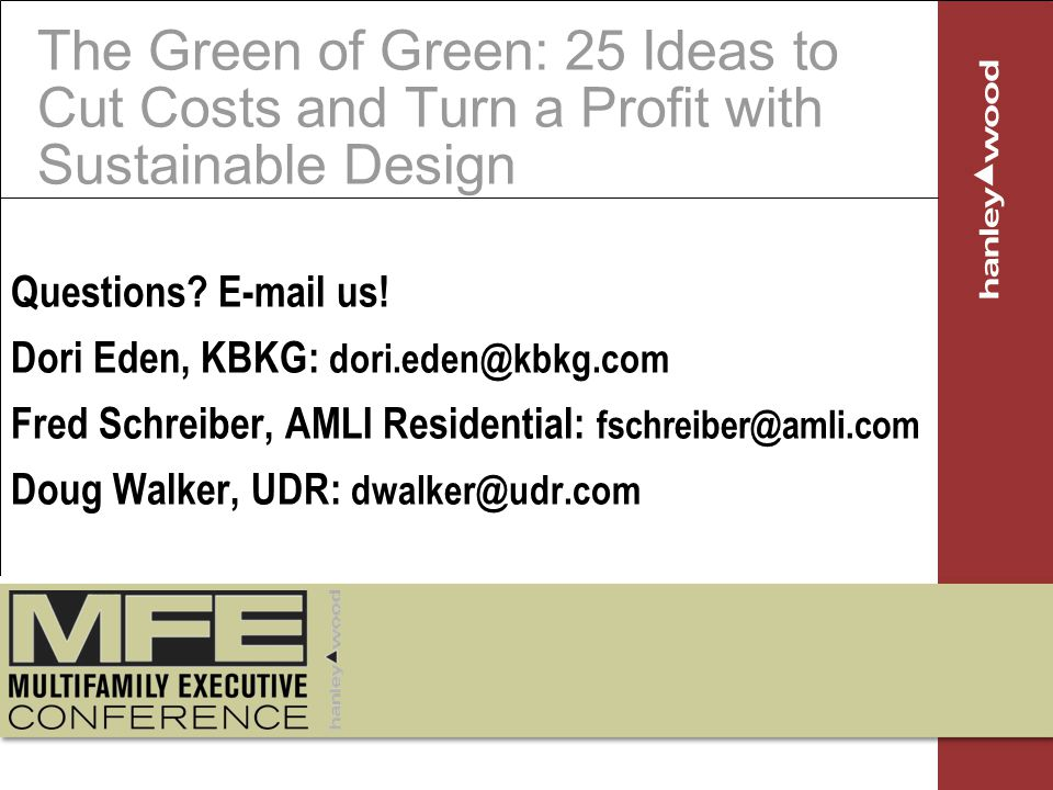 The Green of Green: 25 Ideas to Cut Costs and Turn a Profit with Sustainable Design Questions.