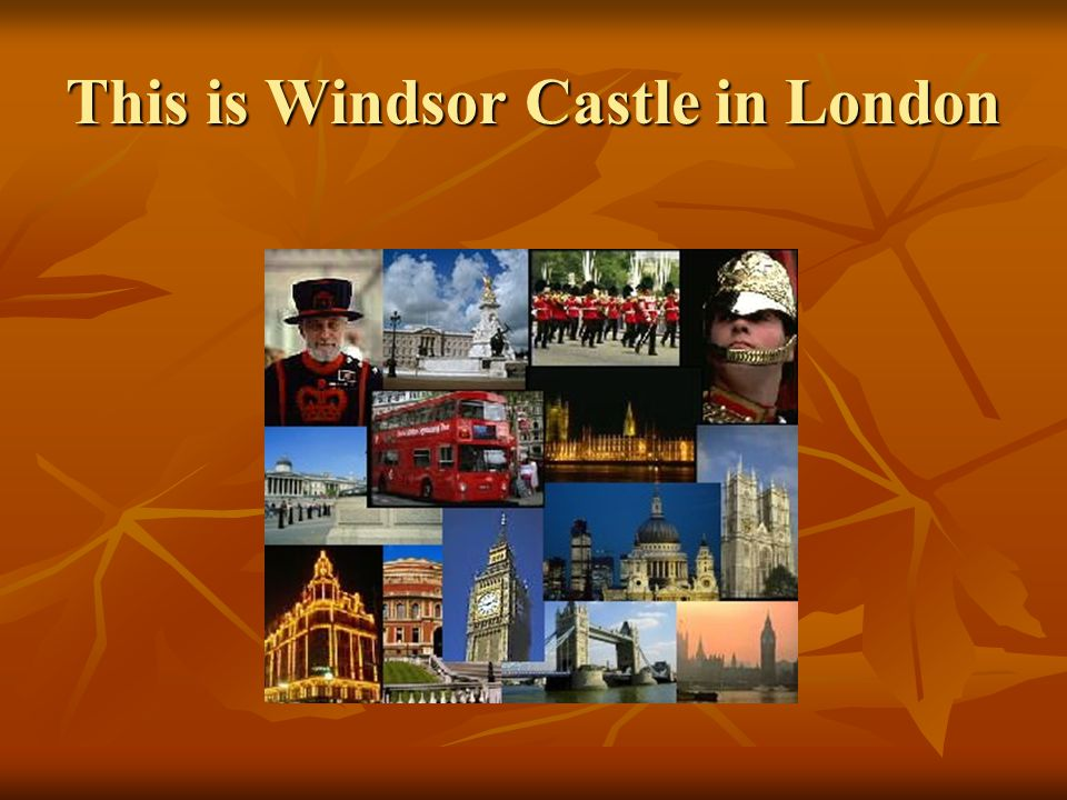 This is Windsor Castle in London