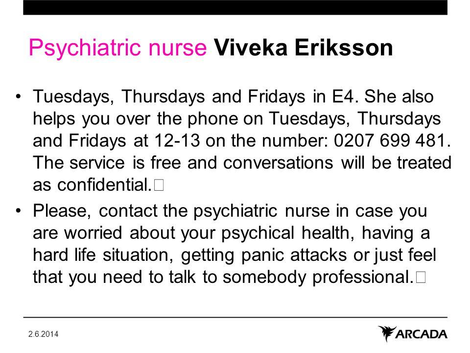 Psychiatric nurse Viveka Eriksson Tuesdays, Thursdays and Fridays in E4.