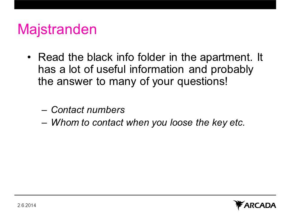 Majstranden Read the black info folder in the apartment.