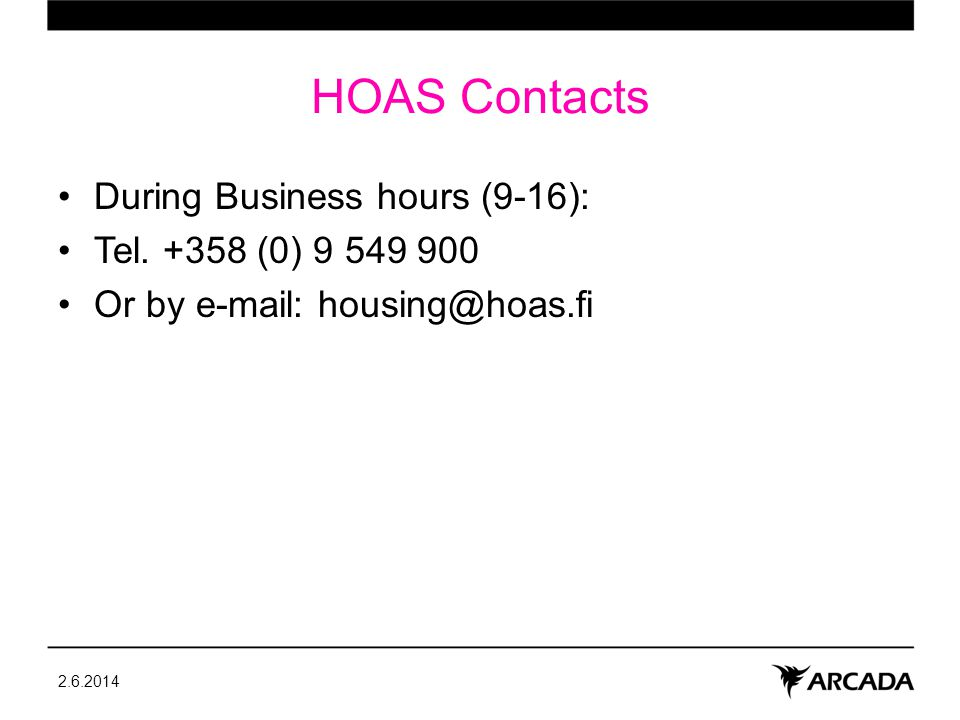 HOAS Contacts During Business hours (9-16): Tel.