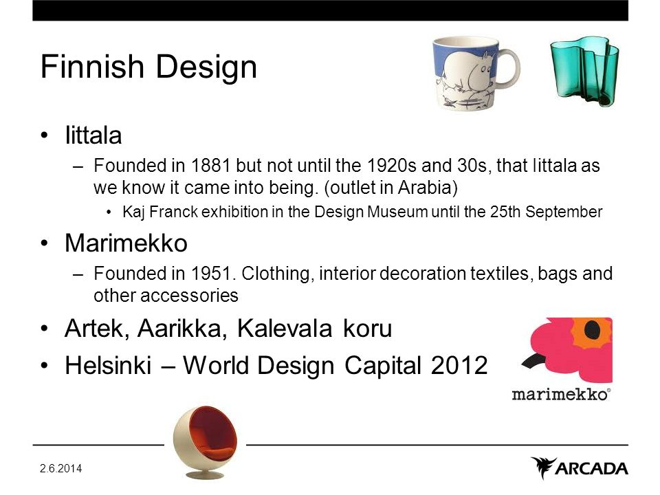 Finnish Design Iittala –Founded in 1881 but not until the 1920s and 30s, that Iittala as we know it came into being.