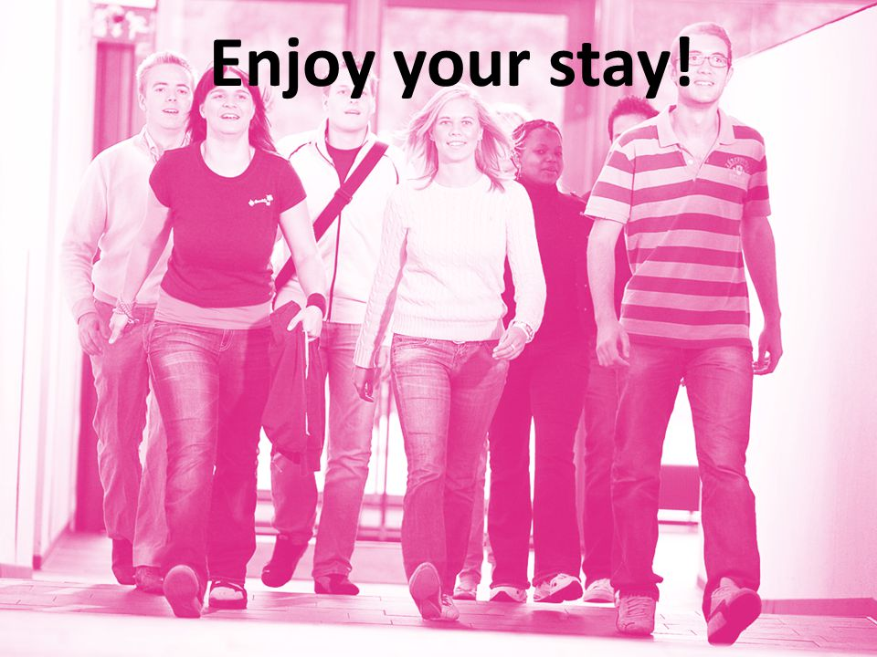 Enjoy your stay!
