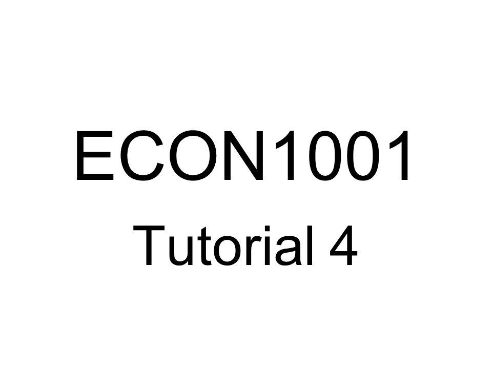 ECON1001 Tutorial 4
