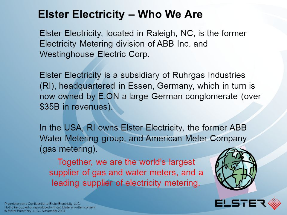 Proprietary and Confidential to Elster Electricity, LLC. Not to be copied or reproduced without Elsters written consent. © Elster Electricity, LLC – N