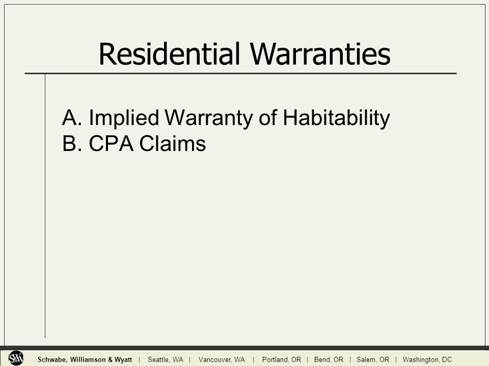 Residential Warranties A.Implied Warranty of Habitability B.