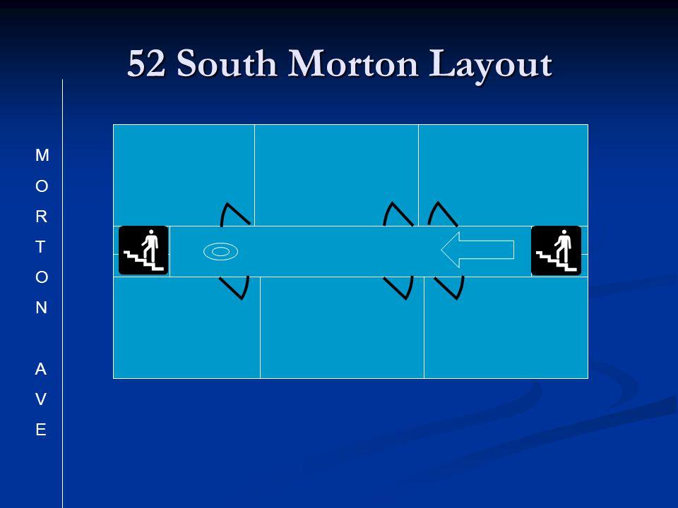 52 South Morton Layout MORTONAVEMORTONAVE