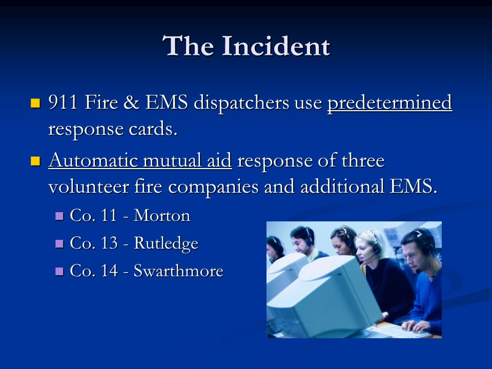 The Incident 911 Fire & EMS dispatchers use predetermined response cards.