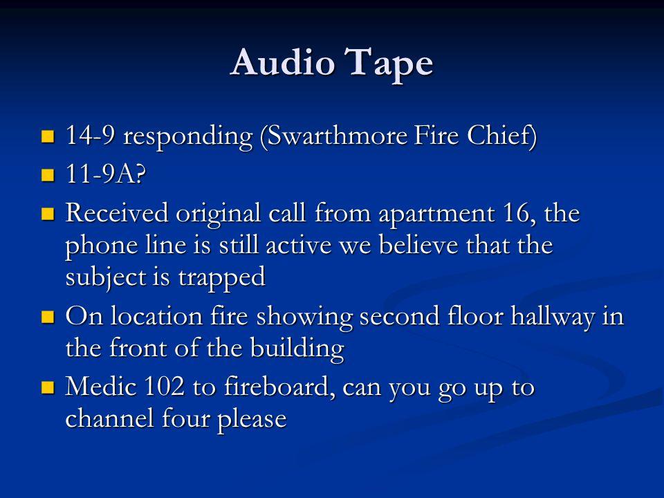 Audio Tape 14-9 responding (Swarthmore Fire Chief) 14-9 responding (Swarthmore Fire Chief) 11-9A.