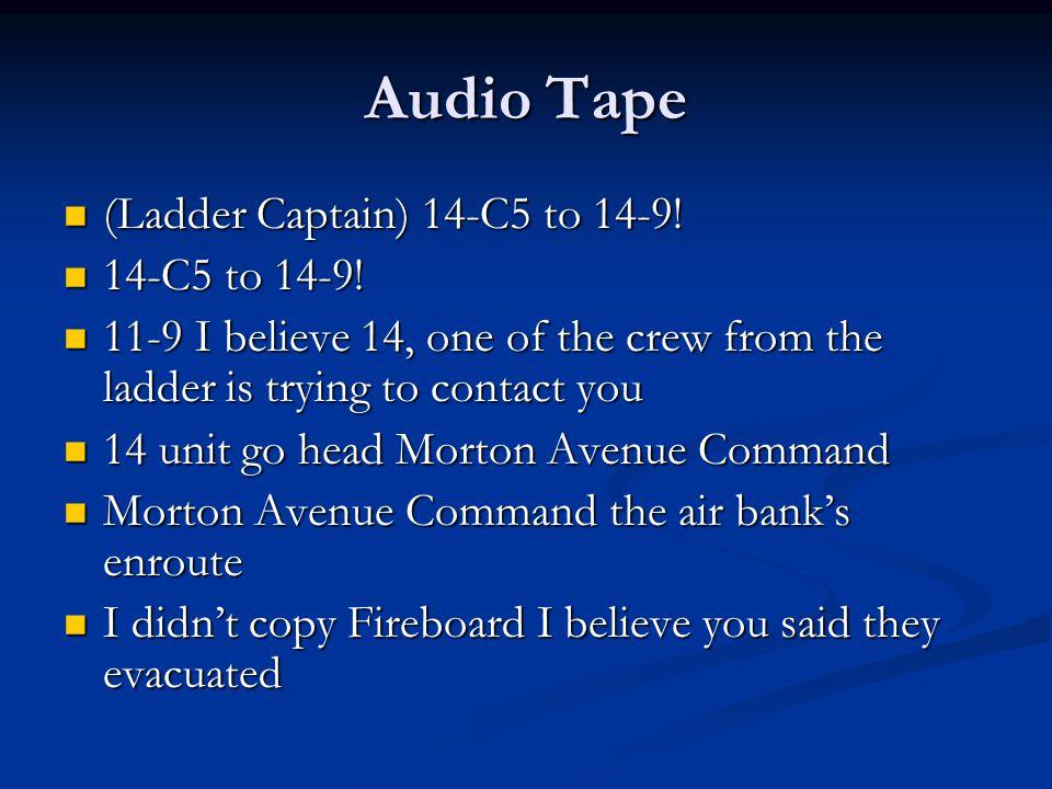 Audio Tape (Ladder Captain) 14-C5 to 14-9. (Ladder Captain) 14-C5 to 14-9.