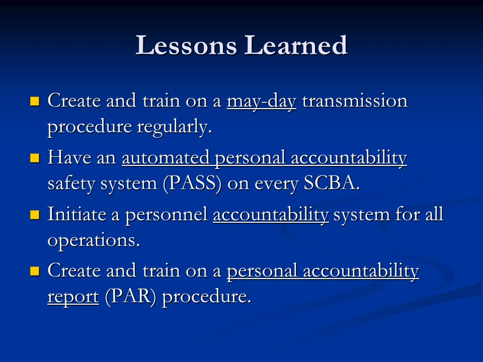 Lessons Learned Create and train on a may-day transmission procedure regularly.