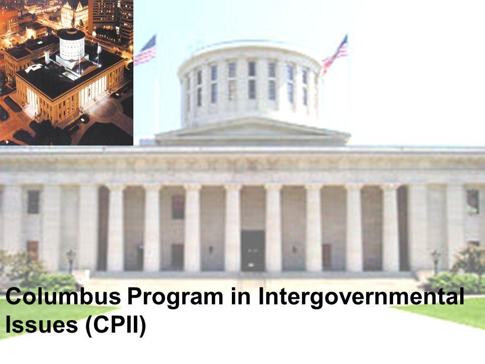 Columbus Program in Intergovernmental Issues (CPII) Be part of the Caucus Columbus Program in Intergovernmental Issues (CPII)