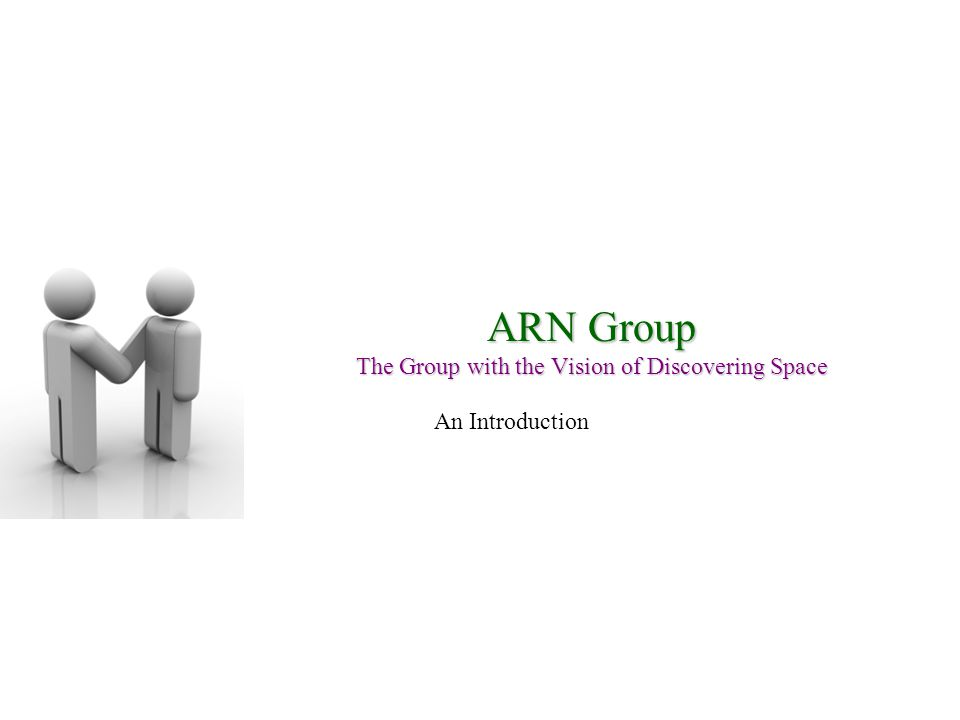 ARN Group The Group with the Vision of Discovering Space An Introduction