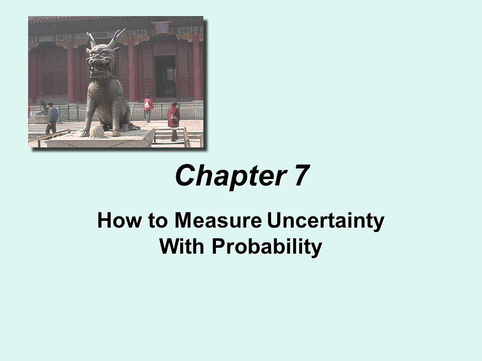 Chapter 7 How to Measure Uncertainty With Probability