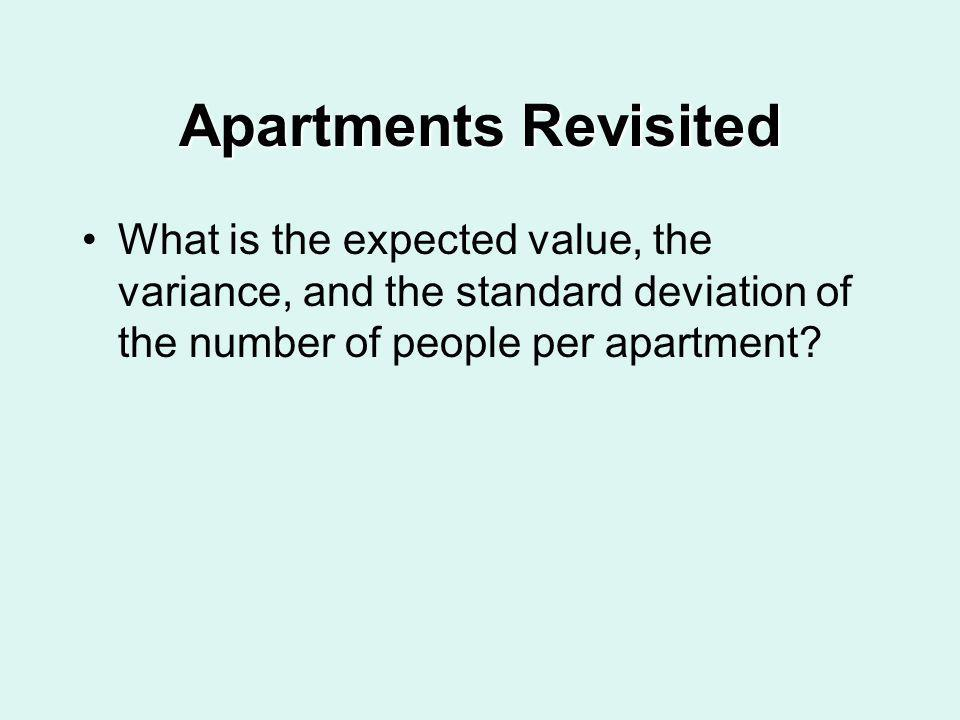 Apartments Revisited What is the expected value, the variance, and the standard deviation of the number of people per apartment?
