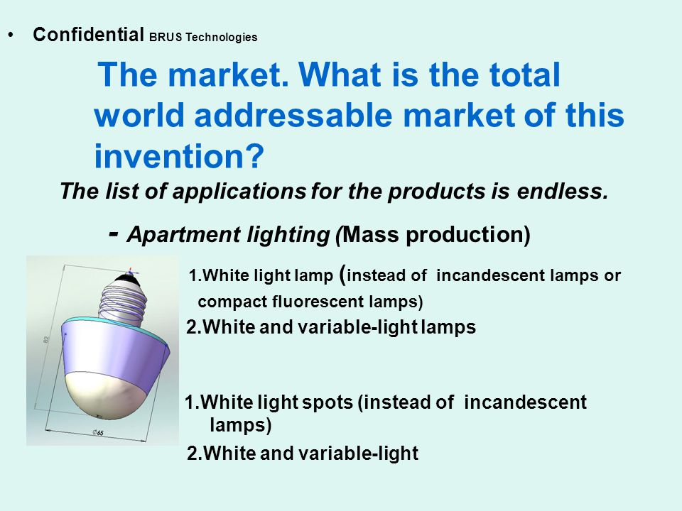 The market. What is the total world addressable market of this invention.