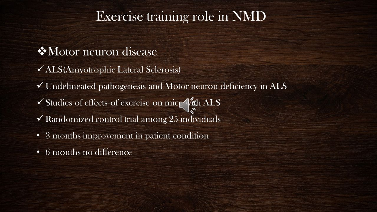 Exercise training role in NMD treatment Exercise and neuromuscular disease Main question - Whether exercise training may be helpful in individuals wit