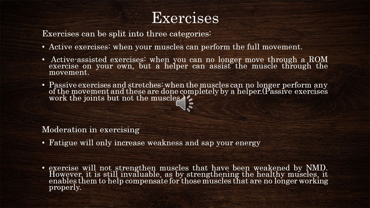 Types of physiotherapy treatment If the assessment takes place in the early stages of the disease, patient might start with simple exercises which can