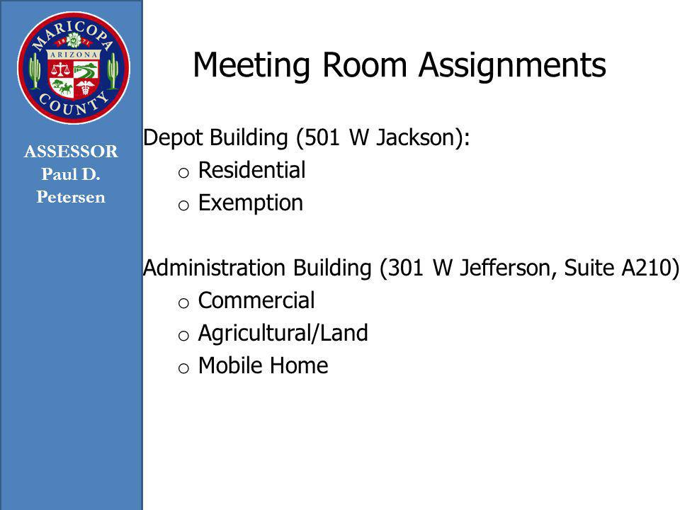 Meeting Room Assignments Depot Building (501 W Jackson): o Residential o Exemption Administration Building (301 W Jefferson, Suite A210) o Commercial