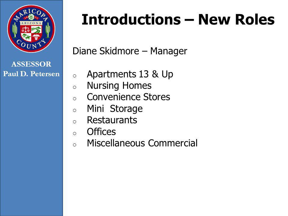 Introductions – New Roles Diane Skidmore – Manager o Apartments 13 & Up o Nursing Homes o Convenience Stores o Mini Storage o Restaurants o Offices o
