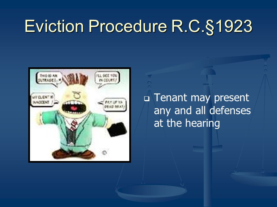 Eviction Procedure R.C.§1923 Tenant may present any and all defenses at the hearing