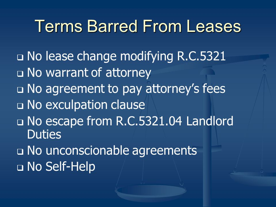 Terms Barred From Leases No lease change modifying R.C.5321 No warrant of attorney No agreement to pay attorneys fees No exculpation clause No escape