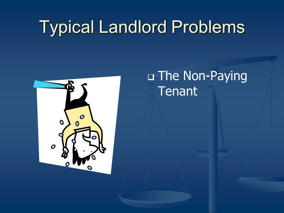Typical Landlord Problems The Non-Paying Tenant