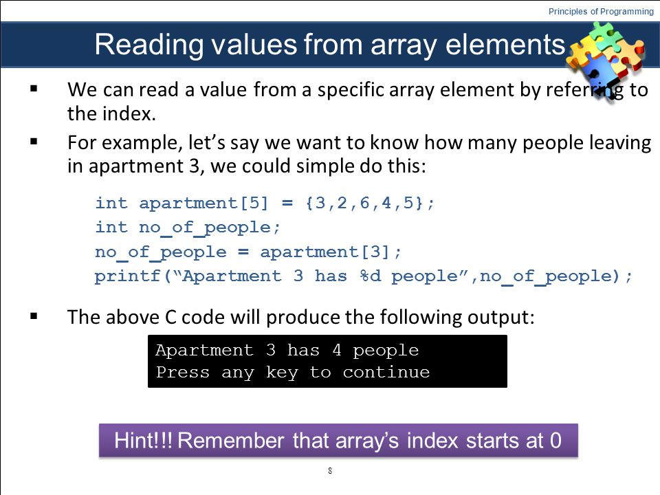 Principles of Programming Reading values from array elements We can read a value from a specific array element by referring to the index.