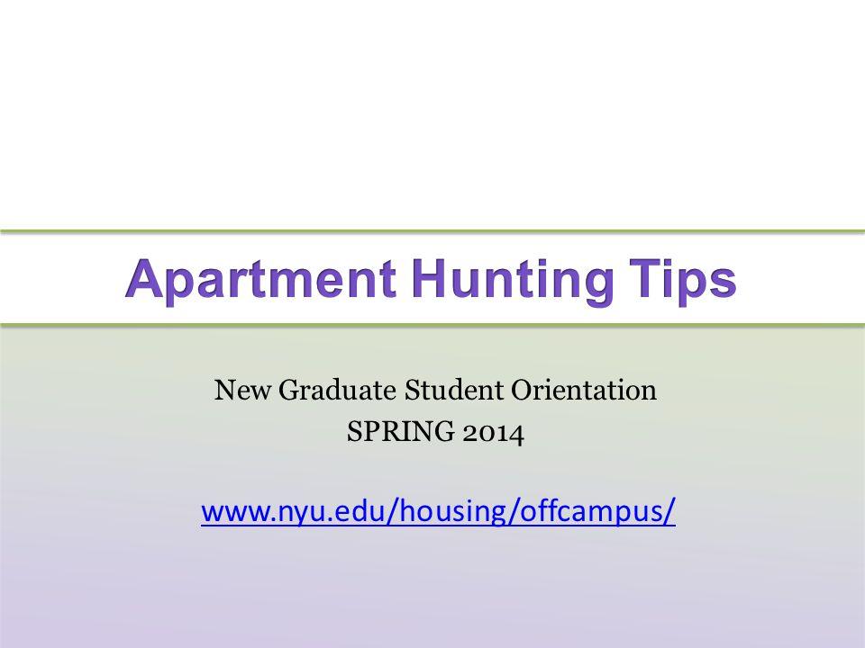 New Graduate Student Orientation SPRING 2014 www.nyu.edu/housing/offcampus/