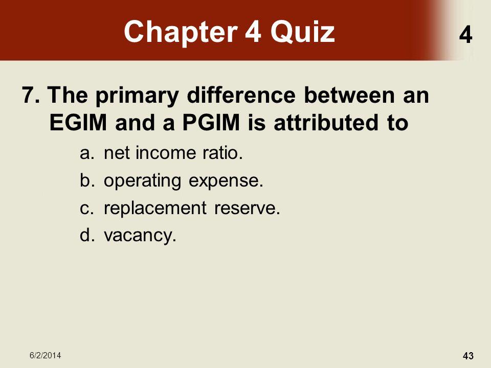 4 6/2/2014 43 Chapter 4 Quiz 7.