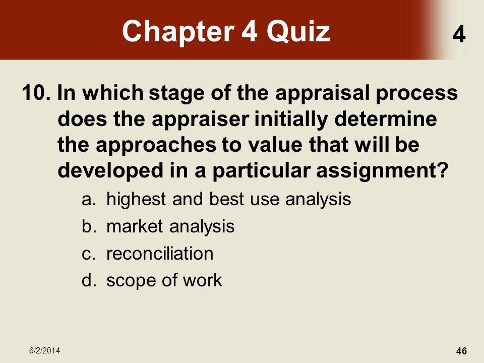 4 6/2/2014 46 Chapter 4 Quiz 10.