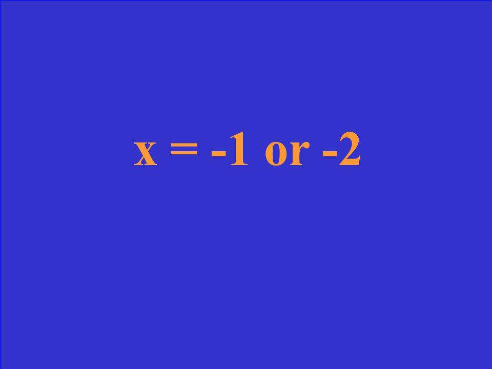 Solve: x 2 + 3x + 2 = 0